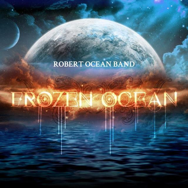 Robert Ocean Band - Frozen Ocean